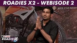 MTV Roadies X2 - Webisode #2 - This Guy Named His Son 'Roadie'