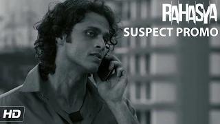 Suspect 4 - Riyaz Noorani (Boyfriend) | Rahasya - Releasing January 30th, 2015