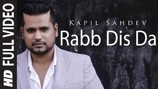 Rabb Dis Da - Romantic Punjabi Video Song | Kapil Sahdev Feat. Akul