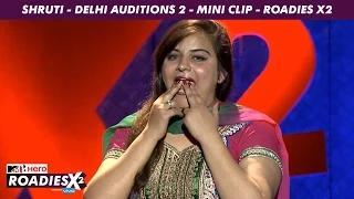 MTV Roadies X2 - Shruti - Delhi Auditions 2 - Mini Clip video - id  371d9c9d7936 - Veblr Mobile