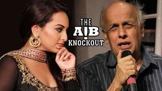Sonakshi Sinha LASHES OUT at Alia Bhatt's father Mahesh Bhatt | AIB Knockout CONTROVERSY
