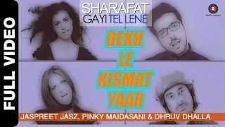 Dekh Le Kismat Yaar - Sharafat Gayi Tel Lene - Zayed Khan, Rannvijay Singh, Tena Desai, Talia Bentson