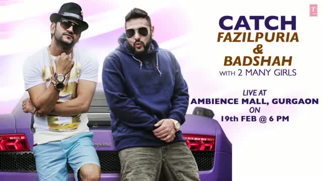 2 Many Girls - Fazilpuria and Badshah Performing LIVE on 19th Feb