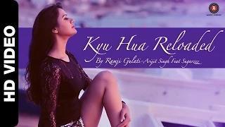 Kyu Hua Reloaded   Arijit Singh feat. Sugarzzz Aka Sweta Bhatt   Ramji Gulati & Nandish Sandhu