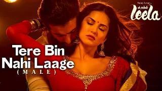 Tere Bin Nahi Laage (Male) Song - Ek Paheli Leela - Sunny Leone