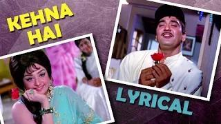 Kehna Hai - Full Song with Lyrics - Padosan (1968) - Sunil Dutt, Saira Banu [Old is Gold]
