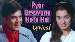 Pyar Deewana Hota Hai - Full Song with Lyrics - Kati Patang (1971) - Rajesh Khanna, Asha Parekh | [Old is Gold]
