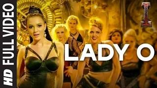 Lady O 'I' [Full Video Song] - A. R. Rahman | Shankar, Chiyaan Vikram, Amy Jackson