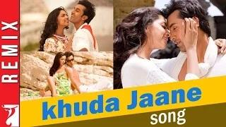 Khuda Jaane (Remix Song) - Bachna Ae Haseeno - Ranbir Kapoor | Deepika Padukone