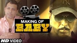 Making of BABY (Full Video) | Akshay Kumar, Neeraj Pandey