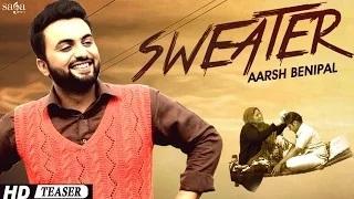 Aarsh Benipal - New Punjabi Song | Sweater | Desi Crew