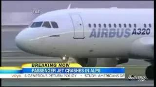 "Plane Crash In Alps: ""No Survivors"" on Airbus Jet"