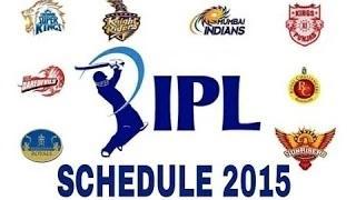 IPL 2015 Schedule: IPL 8 Schedule & Match Fixtures