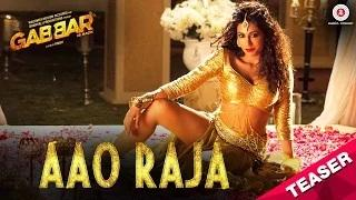 Aao Raja (Song Teaser) - Gabbar Is Back - Chitrangada Singh | Yo Yo Honey Singh & Neha Kakkar