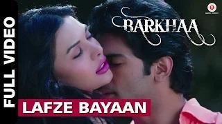 Lafze Bayaan [Full Video] - Barkhaa (2015) - Shreya Ghosal & Mohammed Irfan | Taaha Shah & Sara Lorren