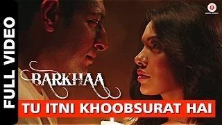 Tu Itni Khoobsurat Hai [Full Video] - Barkhaa (2015) - Rahat Fateh Ali Khan   Priyanshu & Sara Lorren