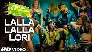 Lalla Lalla Lori Song - Welcome To Karachi (2015)