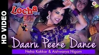 Daaru Peeke Dance Song - Kuch Kuch Locha Hai (2015) - Sunny Leone, Ram Kapoor, Navdeep Chhabra & Evelyn Sharma