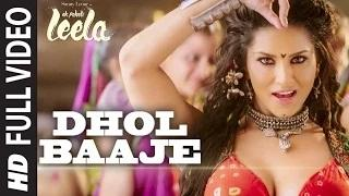 Dhol Baaje (FULL VIDEO Song) - Sunny Leone | Meet Bros Anjjan ft. Monali Thakur |Ek Paheli Leela