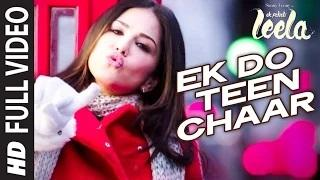 Ek Do Teen Chaar (FULL VIDEO SONG) - Sunny Leone | Neha Kakkar, Tony Kakkar | Ek Paheli Leela