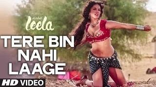 Tere Bin Nahi Laage (FULL VIDEO SONG) - Sunny Leone | Tulsi Kumar | Ek Paheli Leela