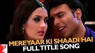 Mere Yaar Ki Shaadi Hai - (Full Title Song)
