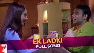 Ek Ladki (Full Video Song) - Mere Yaar Ki Shaadi Hai