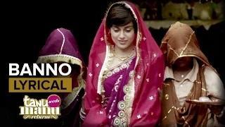 Banno | Full Song with Lyrics | Tanu Weds Manu Returns