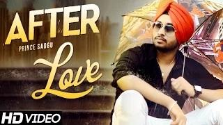 After Love - New Romantic Song   Prince Saggu