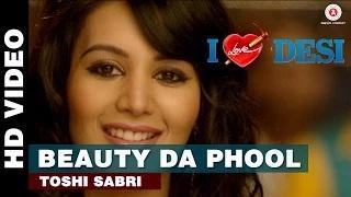 Beauty Da Phool Song - I Love Desi (2015) - Toshi Sabri | Vedant Bali, Krip Suri, Mannt & Soniya Gill