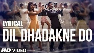 'Dil Dhadakne Do' Full Song with LYRICS - Singers: Priyanka Chopra, Farhan Akhtar