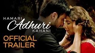 Hamari Adhuri Kahani Official Trailer | Vidya Balan | Emraan Hashmi | Rajkumar Rao