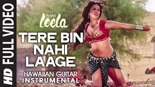 Tere Bin Nahi Laage (Female Hawaiian Guitar) Instrumental - Ek Paheli Leela | Sunny Leone, Jay