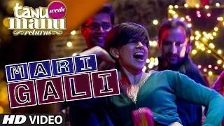 Mari Gali Song - Tanu Weds Manu Returns (2015) - Kangana Ranaut | SurjRDB