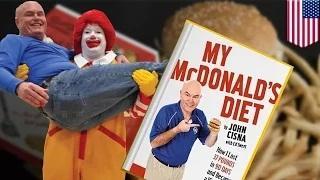 Fast food diet: Eat McDonald's food, lose 60 lbs, Iowa teacher proves its possible