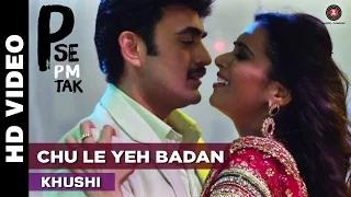 Chu Le Yeh Badan Song - P Se Pm Tak (2015) - Khushi   Indrajeet Soni, Bharat Jadhav & Meenakshi Dixit