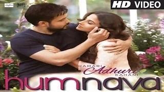 Humnava Song - Hamari Adhuri Kahani (2015) - Emraan | Vidya | Papon | Mithoon