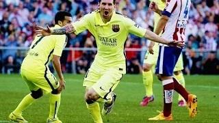 Atletico Madrid vs FC Barcelona - Messi Amazing Goal (17-05-2015)
