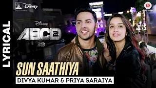 Sun Saathiya Lyrical - ABCD 2 (2015) - Varun Dhawan - Shraddha Kapoor | Sachin - Jigar