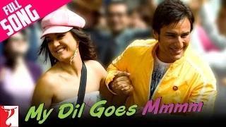 My Dil Goes Mmmm (Full Song) - Salaam Namaste