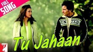Tu Jahaan (Full Song) - Salaam Namaste