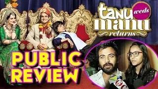 'Tanu Weds Manu Returns' Public REVIEW | Kangana Ranaut | R Madhavan