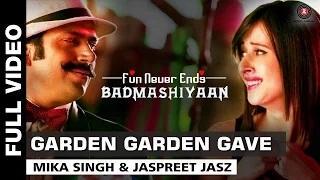 Garden Garden Gave [Full Video] | Badmashiyaan (2015) - Mika Singh & Jaspreet Jasz