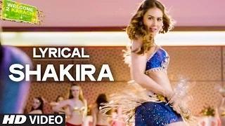 Shakira Full Song with LYRICS - Welcome 2 Karachi (2015)