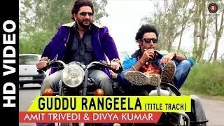 Guddu Rangeela (Title Track) - Guddu Rangeela | Arshad Warsi | Amit Sadh | Aditi Rao Hydari
