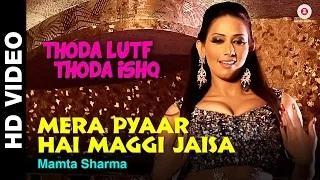 Mera Pyaar Hai Maggi Jaisa Song - Thoda Lutf Thoda Ishq (2015) | Rajpal Yadav, Hiten Tejwani & Sanjana Singh
