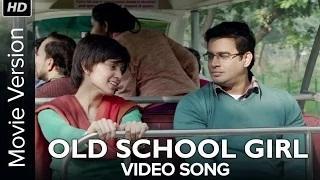 Old School Girl [Full Video Song] - Tanu Weds Manu Returns