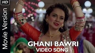 Ghani Bawri [Full Video Song] - Tanu Weds Manu Returns