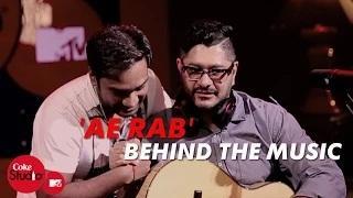 Ae Rab - Coke Studio@MTV Season 4 | Behind The Music - Dhruv Ghanekar, Master Saleem