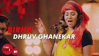 Birha - Coke Studio@MTV Season 4 | Dhruv Ghanekar, Kalpana Patowary & Sonia Saigal